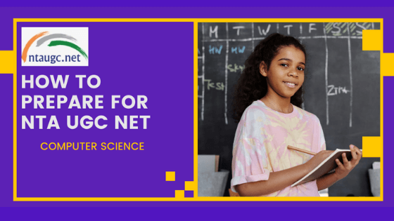 How to prepare for NTA UGC NET in Computer Science (CS)